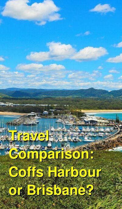 Coffs Harbour vs. Brisbane Travel Comparison