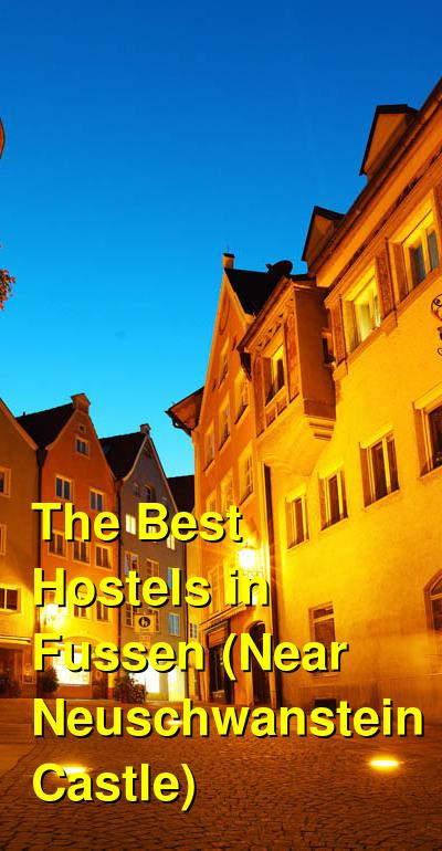 The Best Hostels in Fussen (Near Neuschwanstein Castle) | Budget Your Trip