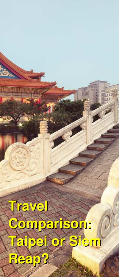 Taipei vs. Siem Reap Travel Comparison