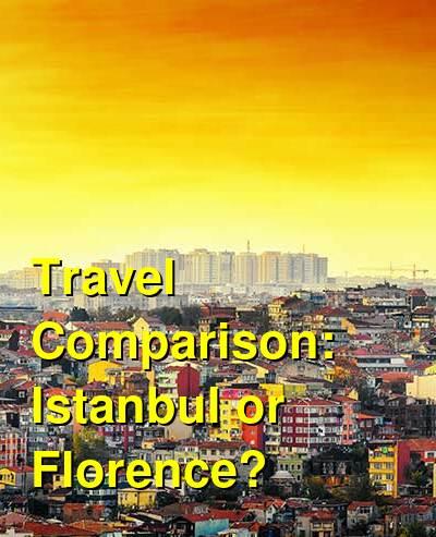 Istanbul vs. Florence Travel Comparison