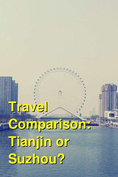 Tianjin vs. Suzhou Travel Comparison