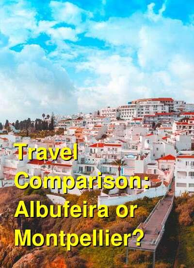 Albufeira vs. Montpellier Travel Comparison