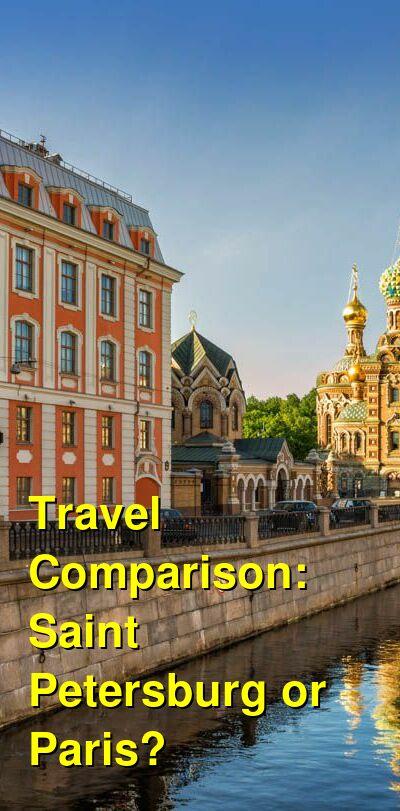 Saint Petersburg vs. Paris Travel Comparison