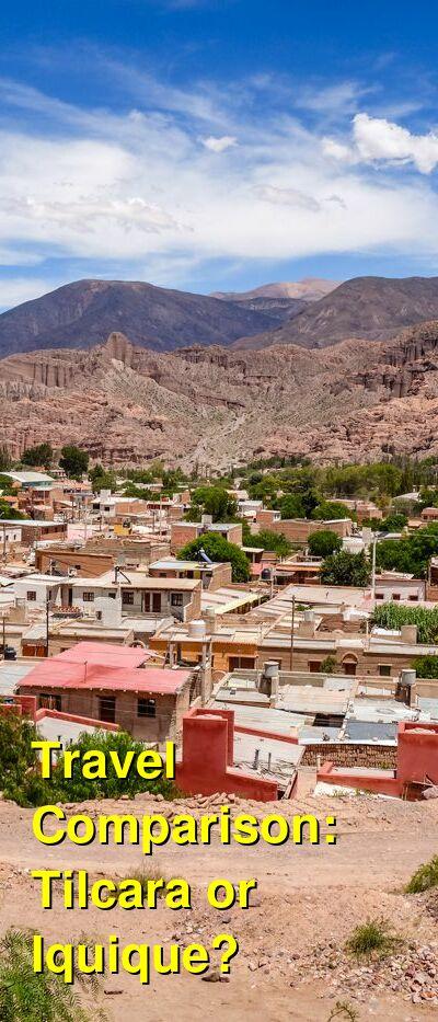 Tilcara vs. Iquique Travel Comparison