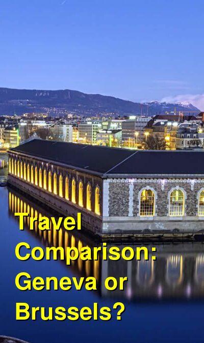 Geneva vs. Brussels Travel Comparison