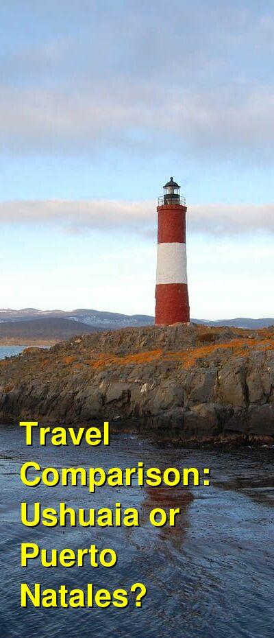 Ushuaia vs. Puerto Natales Travel Comparison