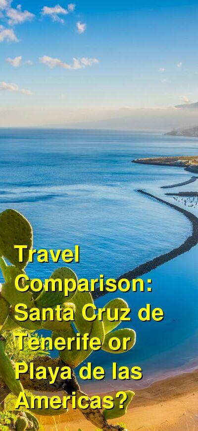 Santa Cruz de Tenerife vs. Playa de las Americas Travel Comparison