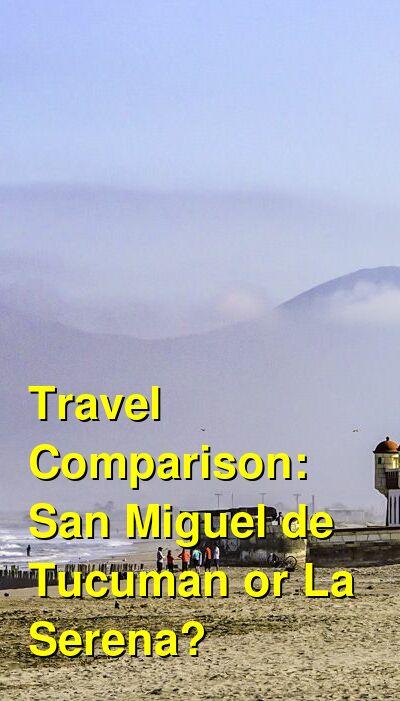 San Miguel de Tucuman vs. La Serena Travel Comparison