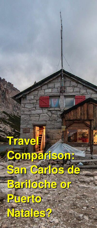 San Carlos de Bariloche vs. Puerto Natales Travel Comparison