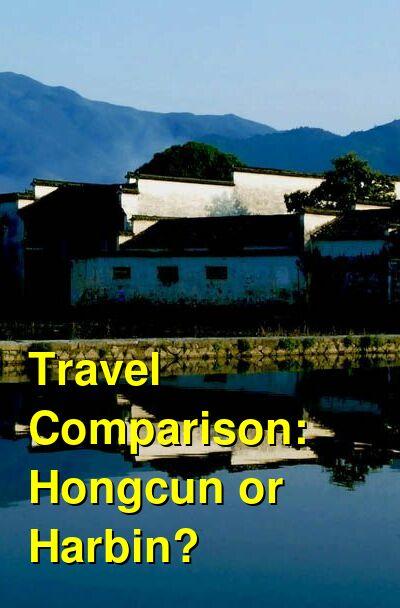 Hongcun vs. Harbin Travel Comparison
