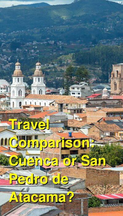 Cuenca vs. San Pedro de Atacama Travel Comparison
