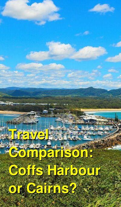 Coffs Harbour vs. Cairns Travel Comparison
