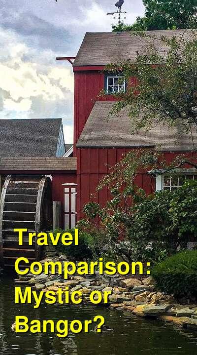 Mystic vs. Bangor Travel Comparison