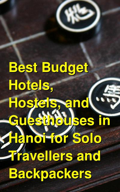 Best Budget Hotels, Hostels, and Guesthouses in Hanoi for Solo Travellers and Backpackers | Budget Your Trip