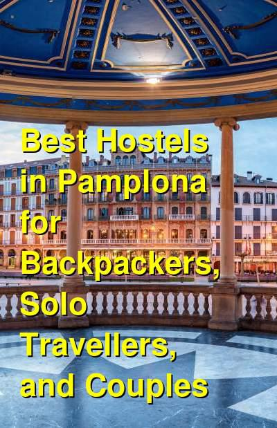 Best Hostels in Pamplona for Backpackers, Solo Travellers, and Couples | Budget Your Trip
