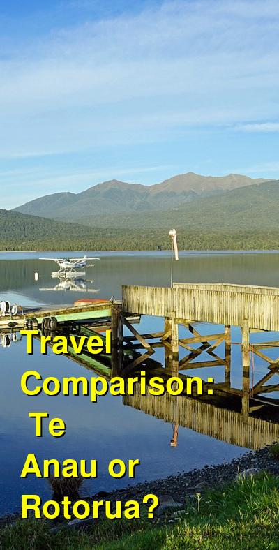 Te Anau vs. Rotorua Travel Comparison