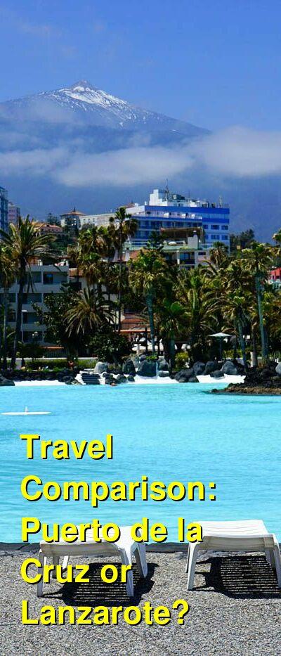Puerto de la Cruz vs. Lanzarote Travel Comparison