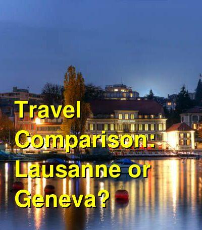 Lausanne vs. Geneva Travel Comparison