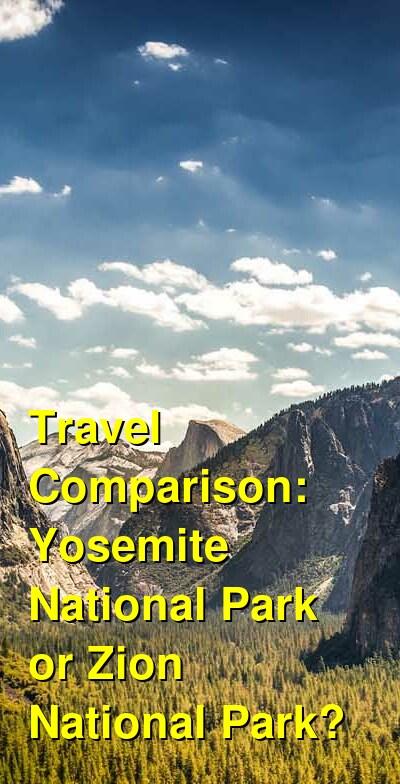Yosemite National Park vs. Zion National Park Travel Comparison