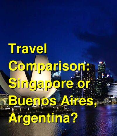 Singapore vs. Buenos Aires, Argentina Travel Comparison