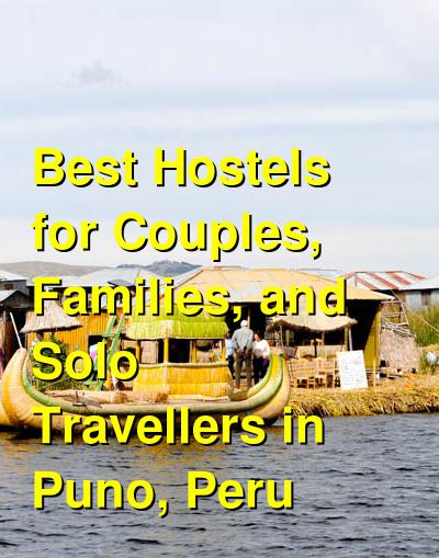 Best Hostels for Couples, Families, and Solo Travellers in Puno, Peru | Budget Your Trip