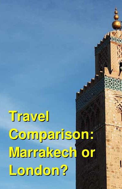 Marrakech vs. London Travel Comparison