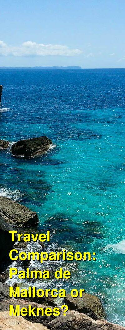 Palma de Mallorca vs. Meknes Travel Comparison