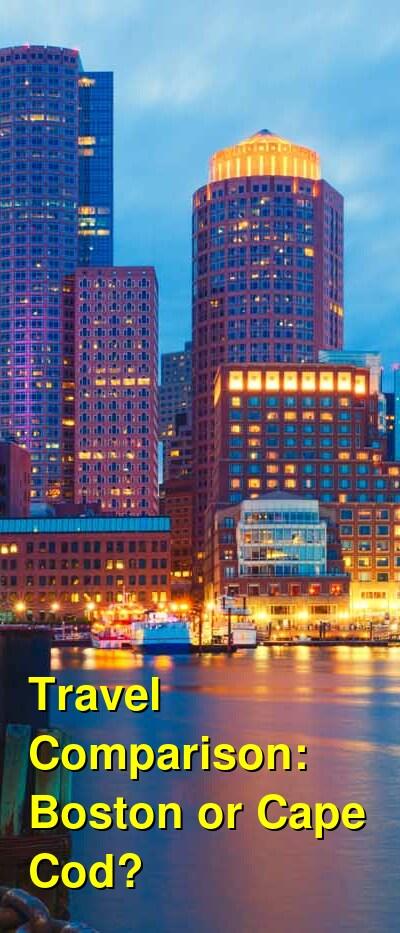 Boston vs. Cape Cod Travel Comparison