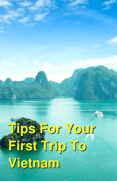 Tips For Your First Trip To Vietnam | Budget Your Trip