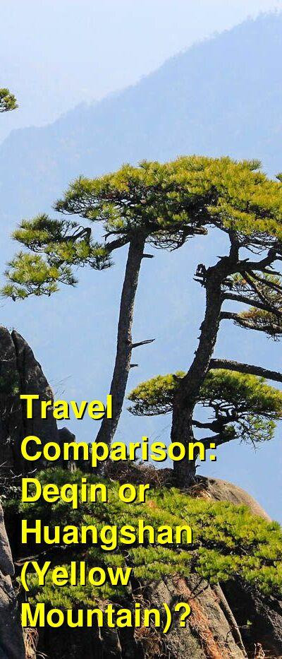 Deqin vs. Huangshan (Yellow Mountain) Travel Comparison