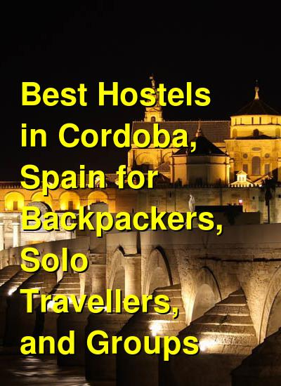 Best Hostels in Cordoba, Spain for Backpackers, Solo Travellers, and Groups | Budget Your Trip