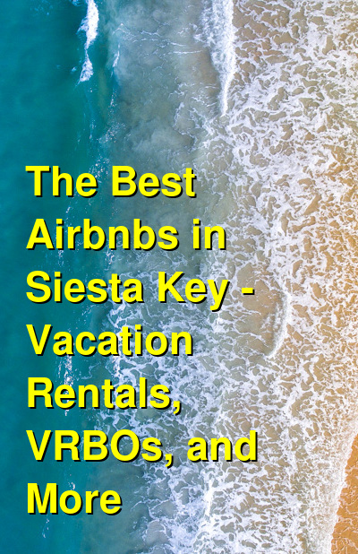 The Best Airbnbs in Siesta Key - Vacation Rentals, VRBOs, and More | Budget Your Trip