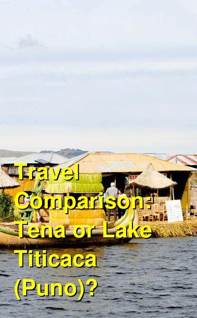 Tena vs. Lake Titicaca (Puno) Travel Comparison