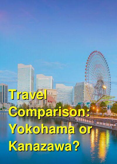 Yokohama vs. Kanazawa Travel Comparison