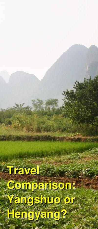 Yangshuo vs. Hengyang Travel Comparison