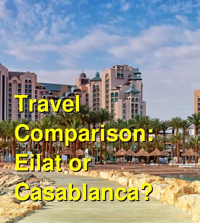 Eilat vs. Casablanca Travel Comparison