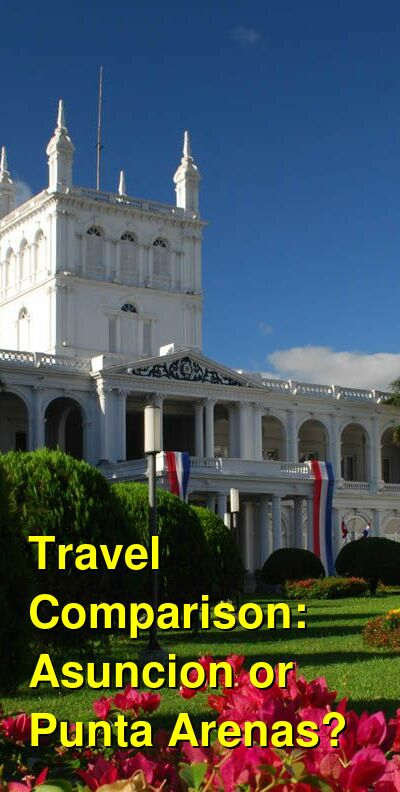 Asuncion vs. Punta Arenas Travel Comparison