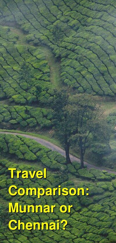 Munnar vs. Chennai Travel Comparison