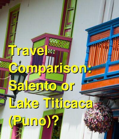 Salento vs. Lake Titicaca (Puno) Travel Comparison