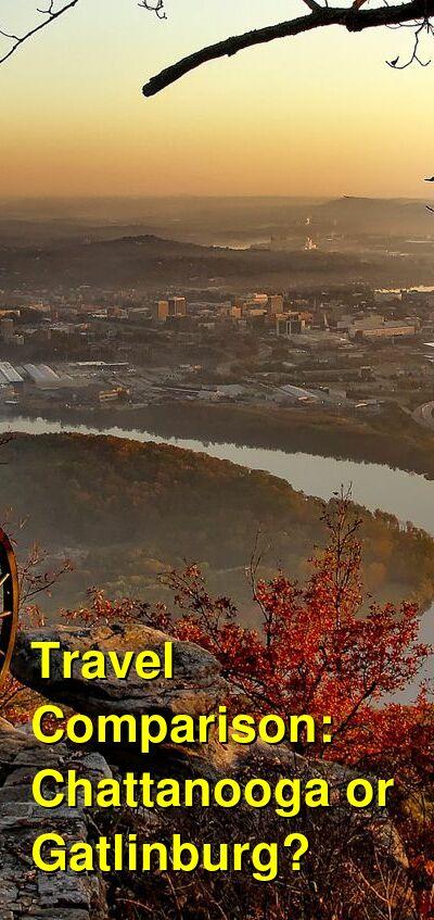 Chattanooga vs. Gatlinburg Travel Comparison