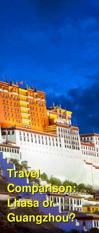 Lhasa vs. Guangzhou Travel Comparison