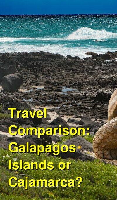 Galapagos Islands vs. Cajamarca Travel Comparison