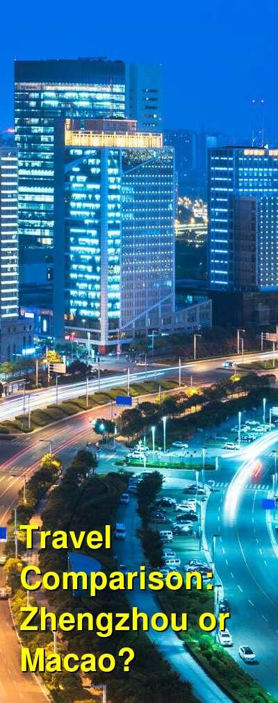 Zhengzhou vs. Macao Travel Comparison