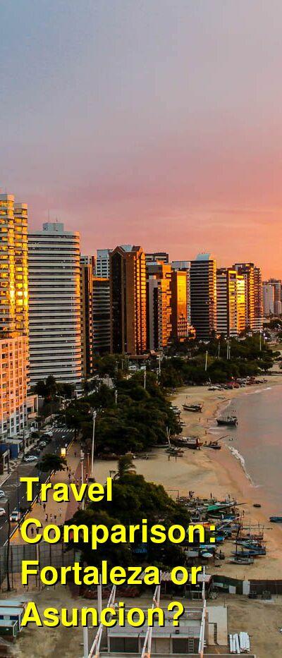 Fortaleza vs. Asuncion Travel Comparison