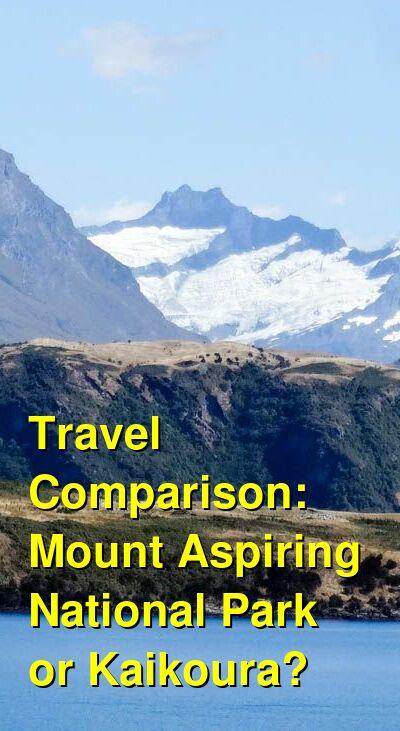 Mount Aspiring National Park  vs. Kaikoura Travel Comparison