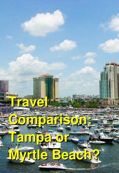 Tampa vs. Myrtle Beach Travel Comparison