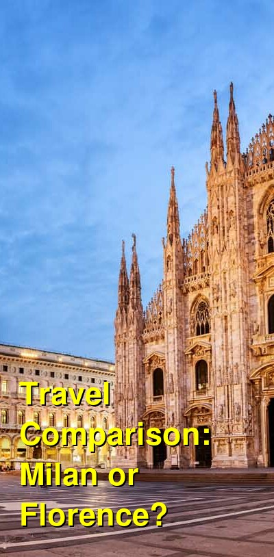 Milan vs. Florence Travel Comparison