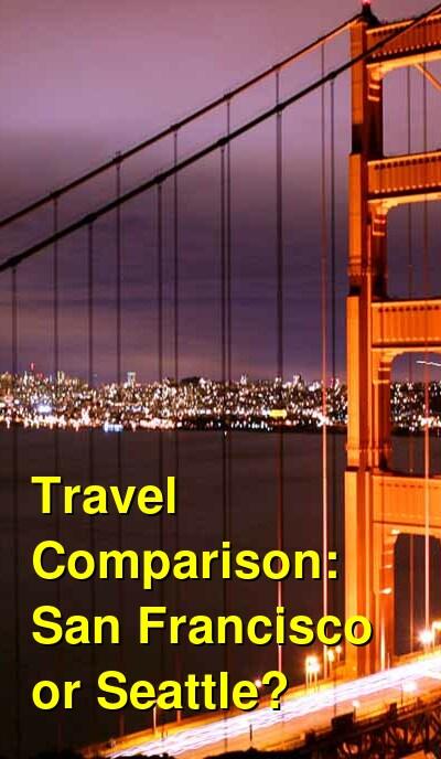 San Francisco vs. Seattle Travel Comparison