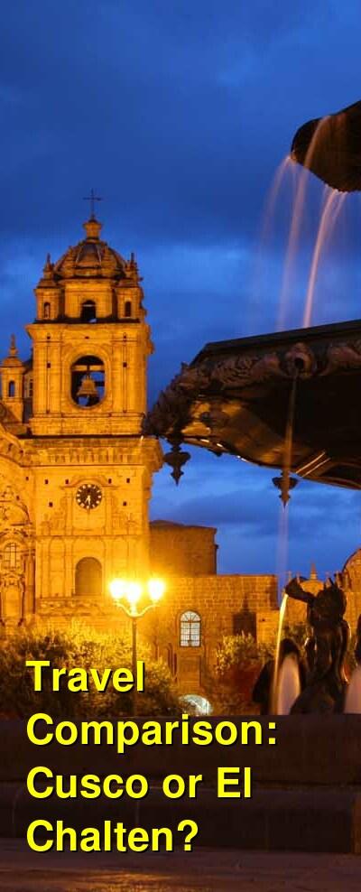 Cusco vs. El Chalten Travel Comparison