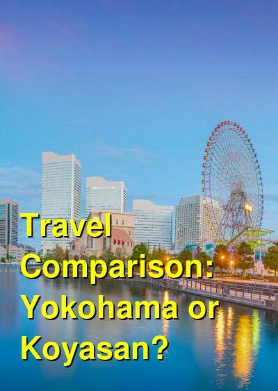 Yokohama vs. Koyasan Travel Comparison